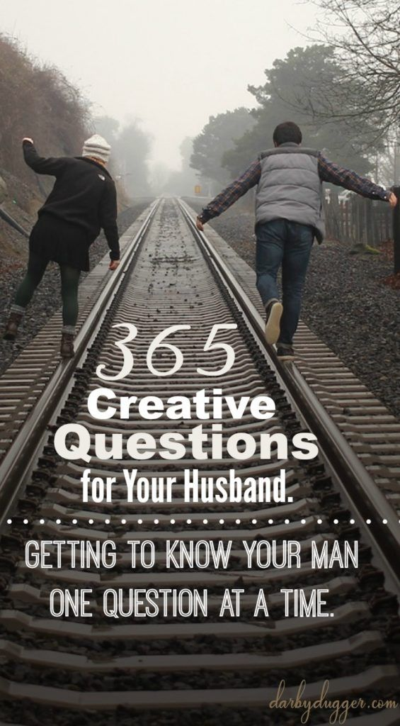 365 Creative Questions for Your Husband | For the Love of