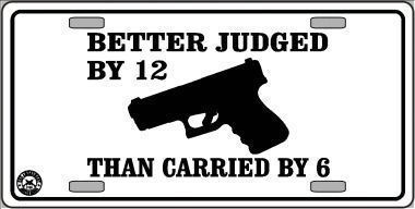 Judged By 12 Carried By 6 Metal Novelty License Plate Tag Lp 4688