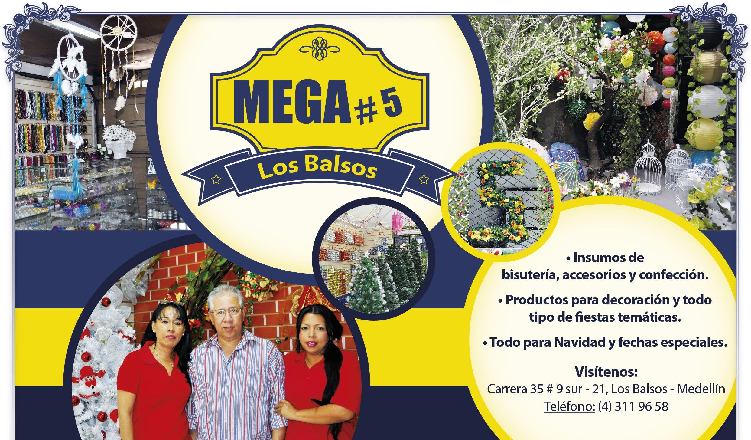 9ca11ab34872 En MEGA 5 – Los Balsos encontrará la mayor variedad de accesorios y  decoraciones para