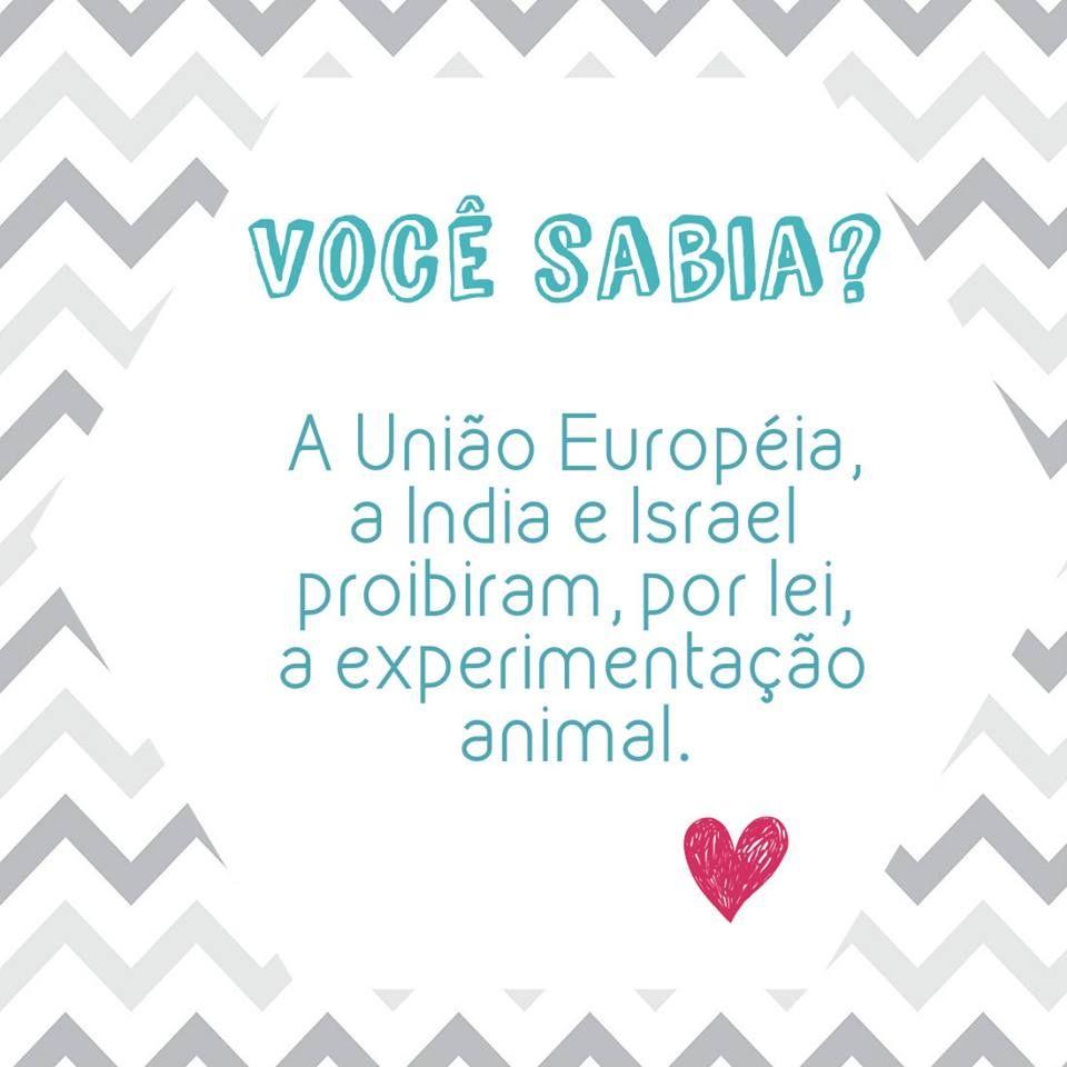 Todos os países da União Européia, a India e Israel já aboliram por lei os testes com animais.Brasil, Argentina, entre outros países, caminham aos poucos para a abolição da crueldade!