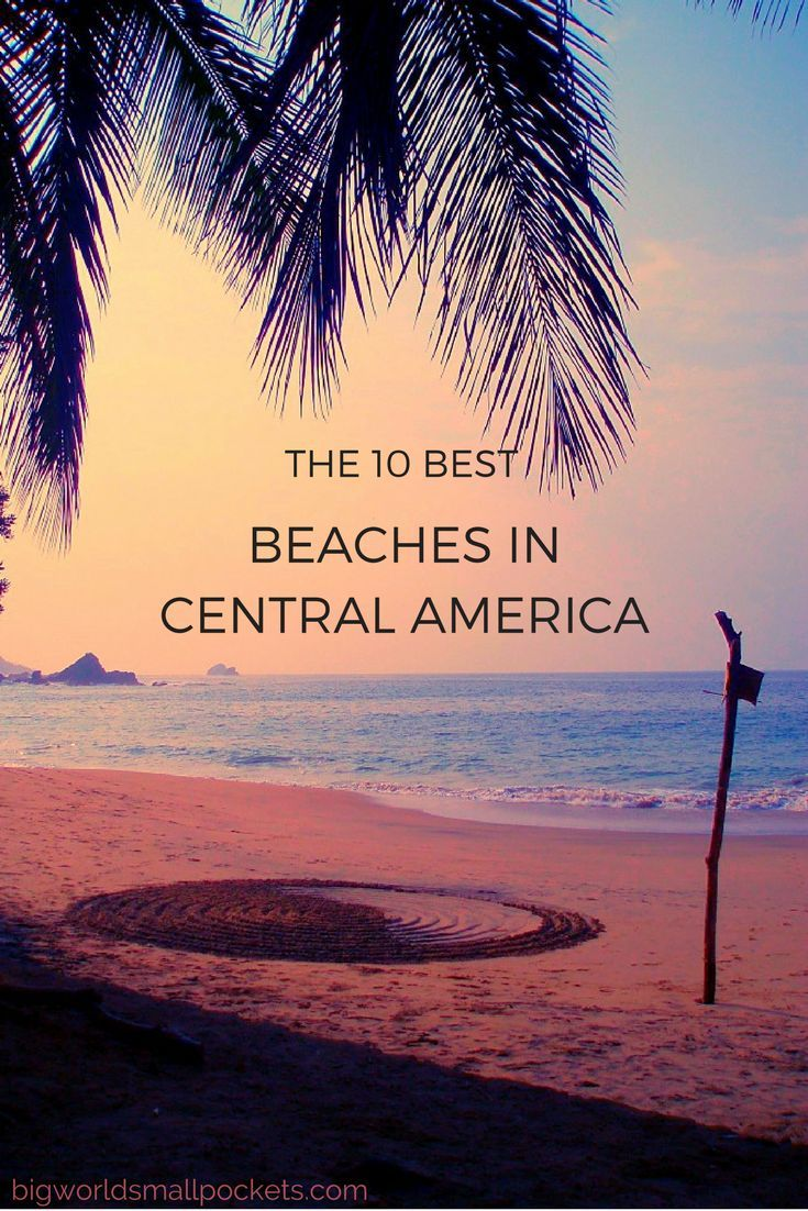 The 10 Best Central America Beaches South America Travel