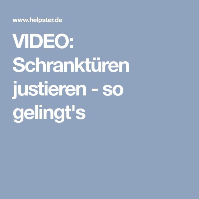 Video Schrankturen Justieren So Gelingt S Schrankturen Schrank Hilfreiche Tipps