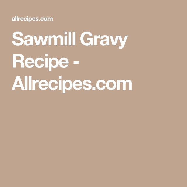 Sawmill gravy recipe allrecipes recipes pinterest gravy sawmill gravy recipe allrecipes forumfinder Choice Image