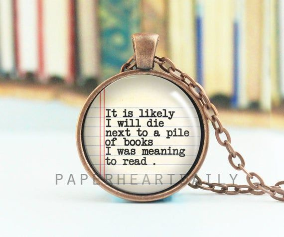 Meaning to Read – Book Quote Pendant – Book Readers Pendant – Book Quote Necklace – Lemony Snicket – Book Lover Necklace –  (B4126)