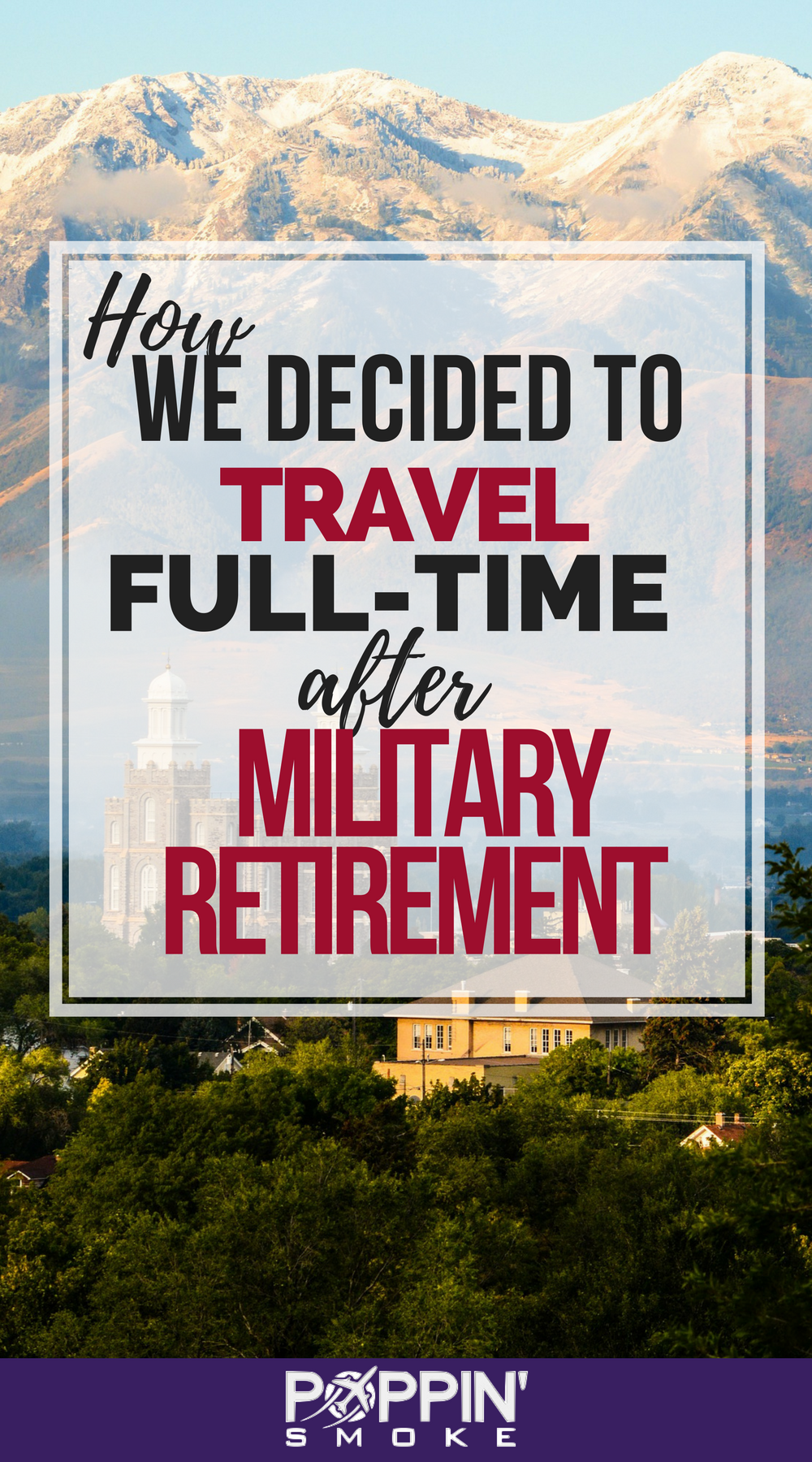 How We Decided To Travel For A Year After Military Retirement