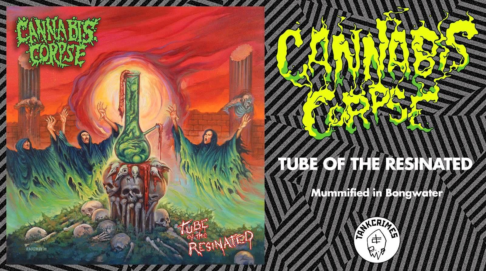 Cannabis Corpse - Mummified in Bongwater