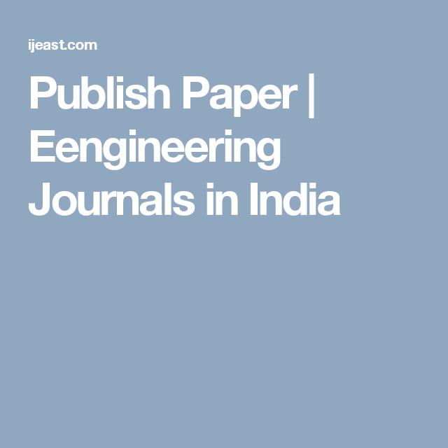 Publish Paper Eengineering Journals In India Publishing Journal Paper