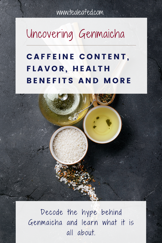 Uncovering Genmaicha Caffeine Content Flavor Health Benefits And More Genmaicha Caffeine Content Genmaicha Tea
