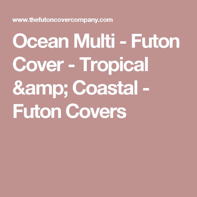 ocean multi   futon cover   tropical  u0026 coastal   futon covers ocean multi   futon cover   tropical  u0026 coastal   futon covers      rh   pinterest
