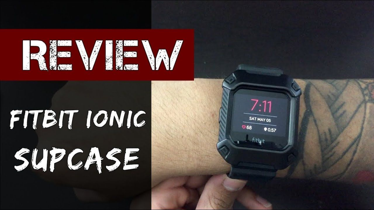 Fitbit Ionic- Supcase [Review] | Wearables | Fitbit, Cool