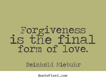 Love And Forgiveness Quotes Bforgivingb Love Bquotesb Bsayingsb Love Bquotes