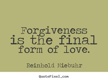 Love And Forgiveness Quotes Bforgivingb Love Bquotesb Bsayingsb Love Bquotes