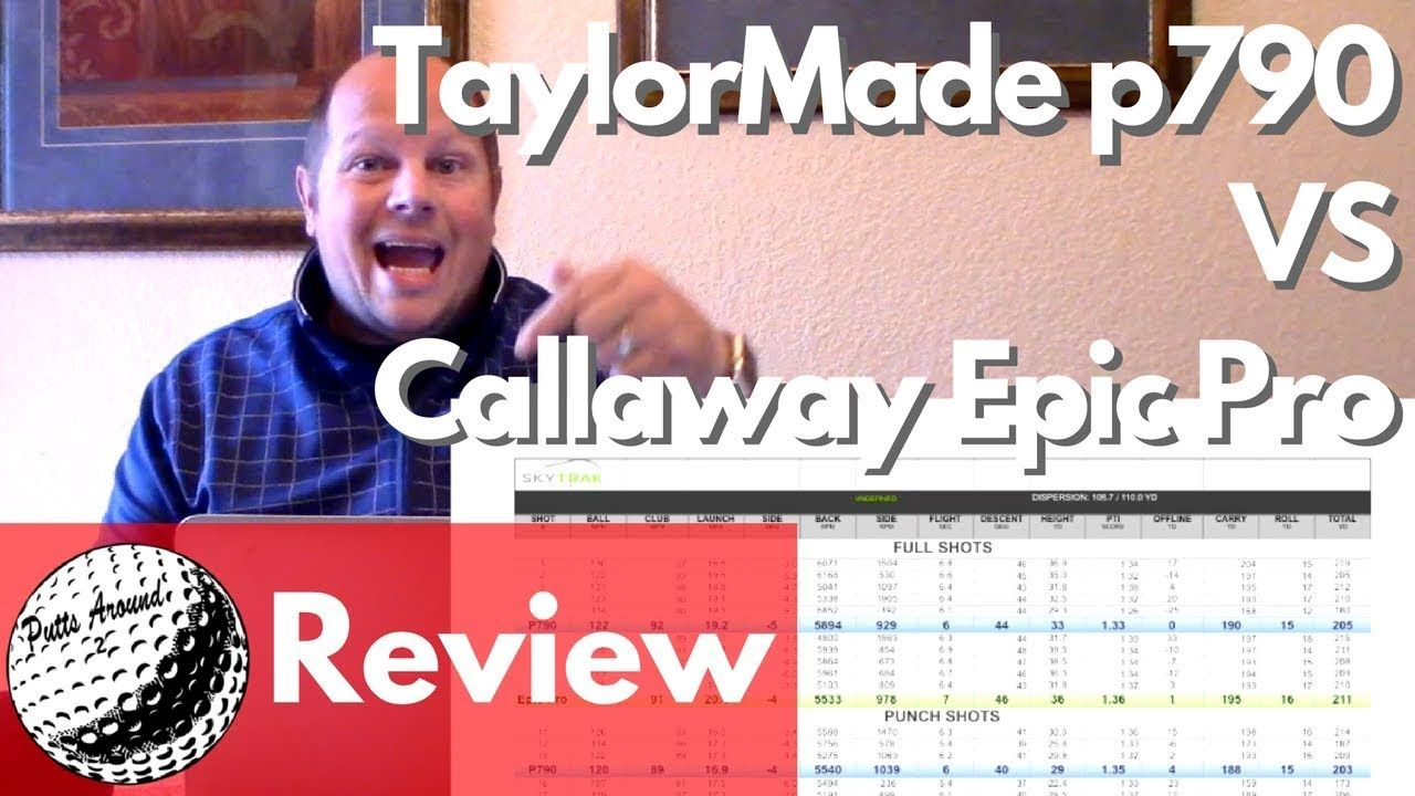 TaylorMade p790 vs Callaway Epic Pro Iron Review | Putts