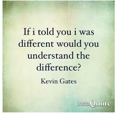 Pin By Alease Osborne On Words Pinterest Kevin Gates Quotes Gorgeous Quotes Gate