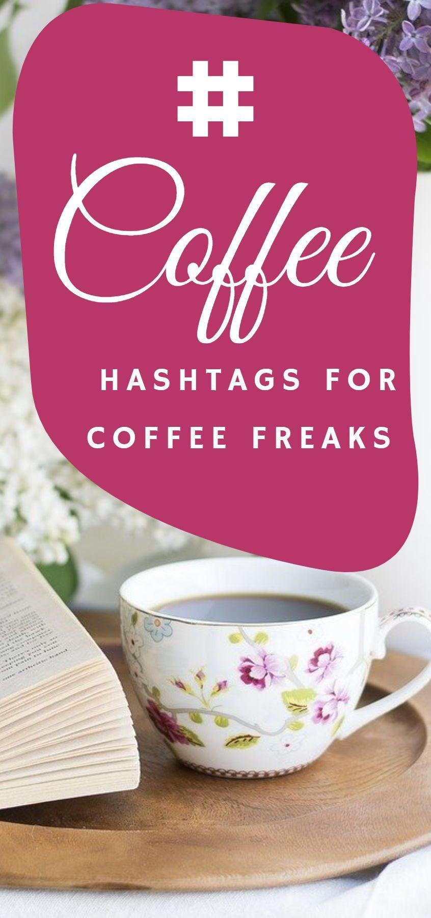 Best Coffee Hashtags For Coffee Freaks Like Me Diane Alkier Coffee Freak Best Coffee Coffee Meme