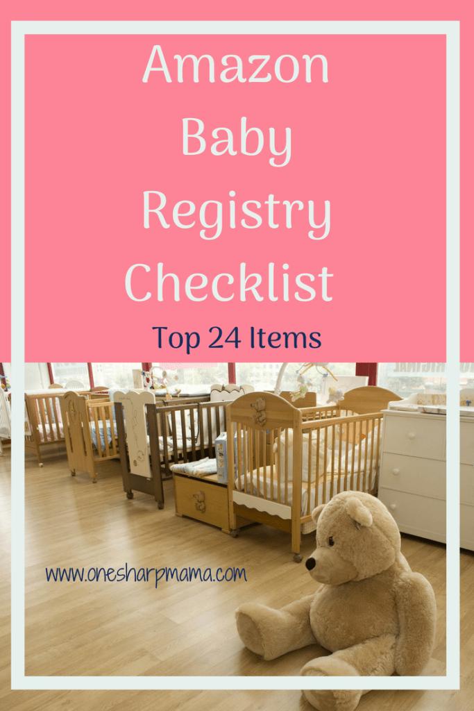 24 Amazon Baby Registry Must Haves One Sharp Mama Amazon Baby Registry Amazon Baby New Baby Products