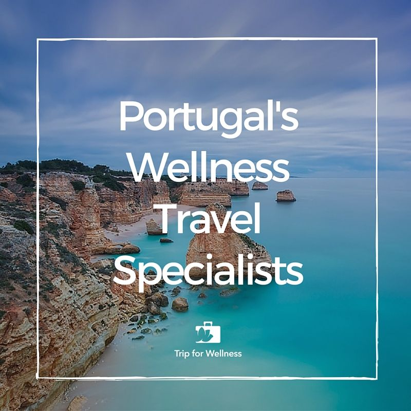 Welcome To Portugal S Wellness Travel Specialists Follow Us Take Advantage Of Our Unique Offers Tripforwellness Wellnesstrips