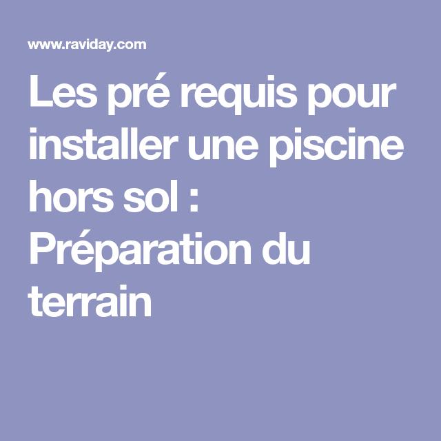 Préparation · Les Pré Requis Pour Installer Une Piscine Hors Sol ...