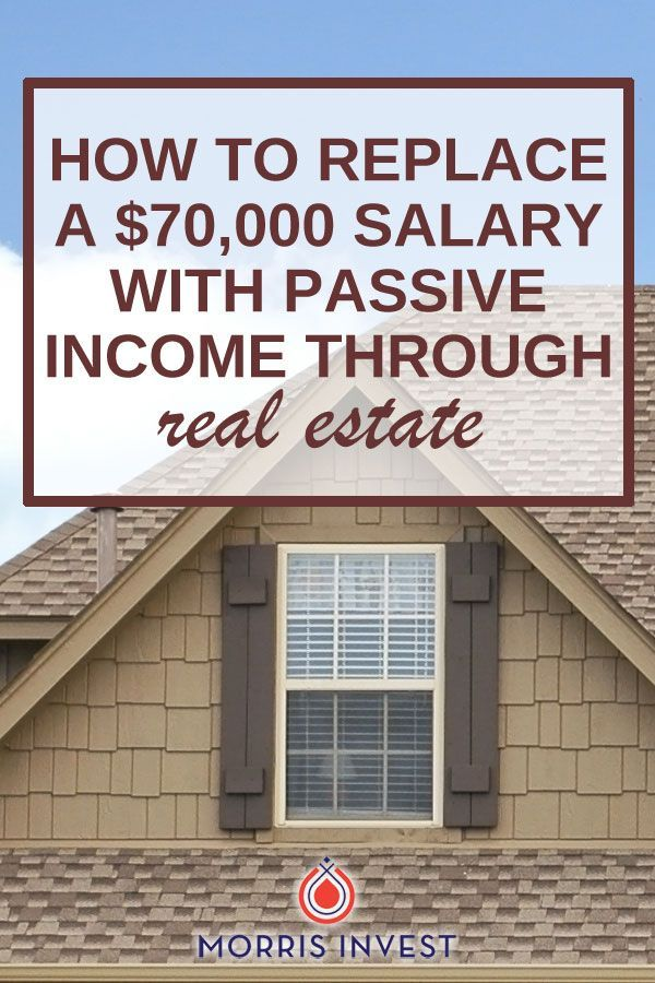 How to Replace a $70,000 Salary with Passive Income through Real ...