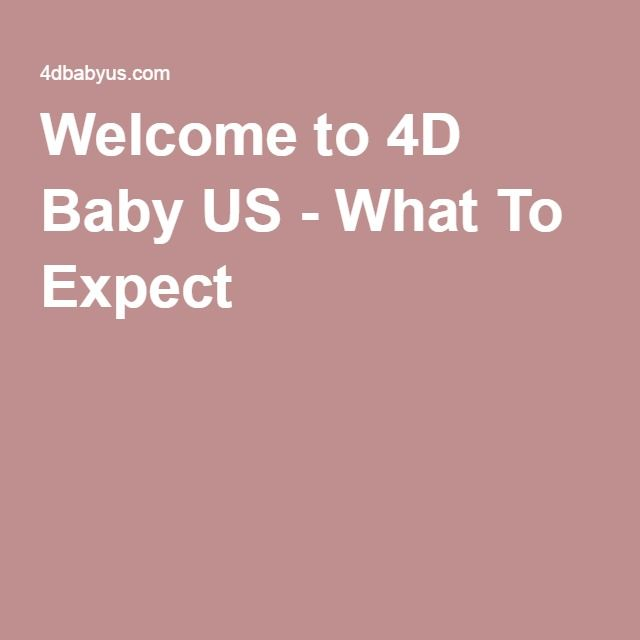 Welcome to 4D Baby US - What To Expect