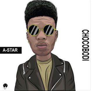 Download Mp3: A-Star - Chocobodi   Latest Music   Mens