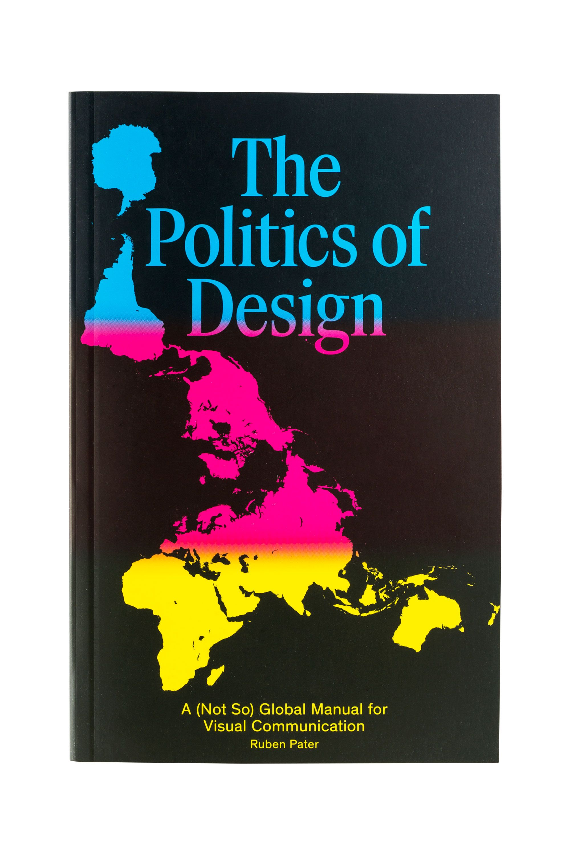 you are privileged rdquo begins the introductory essay of ruben the politics of design a not so global design manual for visual communication paperback book
