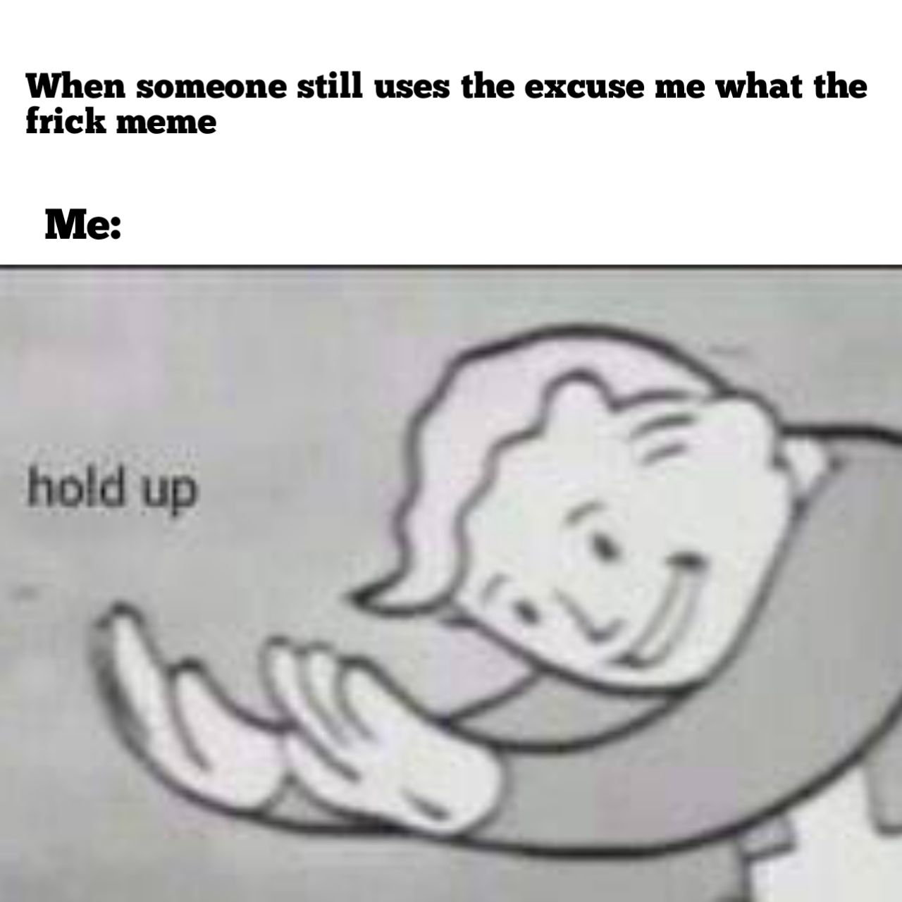 Hold Up Reactions Meme Cute Memes Response Memes