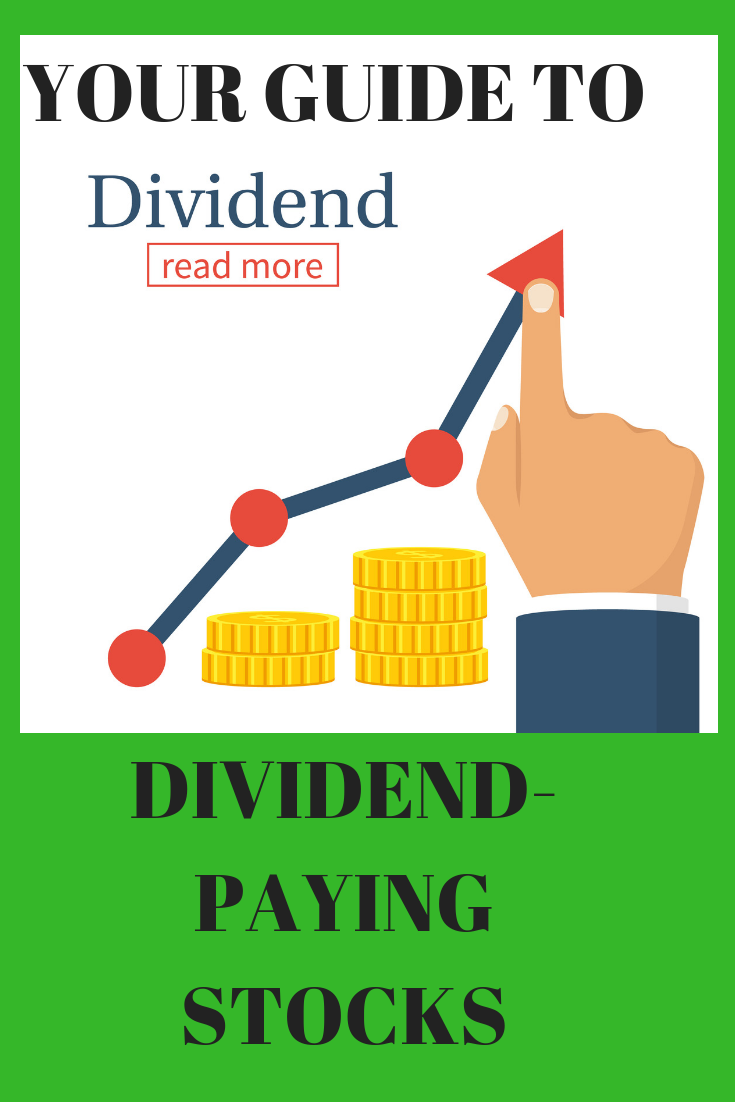 Your Guide To Dividend Paying Stocks Dividend Dividend