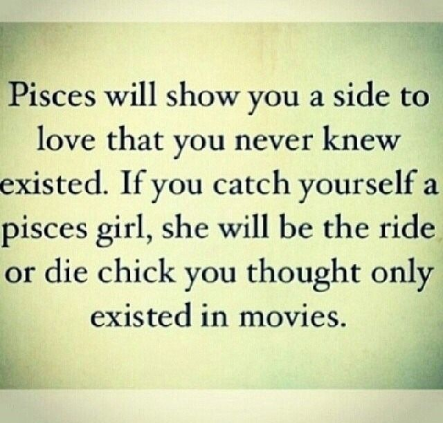 The truth is a pisces is one of the most loyal signs in the