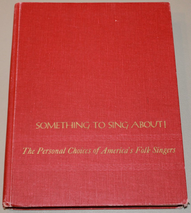 """""""Something To Sing About: The Personal Choices of America's Folk Singers"""" by Milton Okun (1968). The author asked 76 of the most important mid-60s folk singers for their favorite or most admired folk song of all time. Each artist's entry includes photos and 1-page bio, with full lyrics and musical notation for each song (piano arrangement and guitar chords). An absorbing approach to the folk revival of the 1960s! $9.00"""