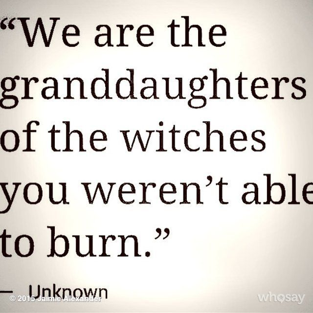 Granddaughters of witches.