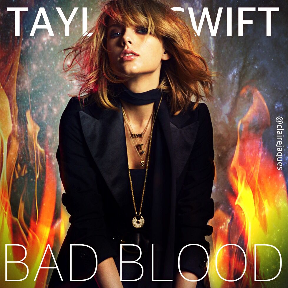 Taylor Swift Bad Blood Cover Edit By Claire Jaques   Taylor