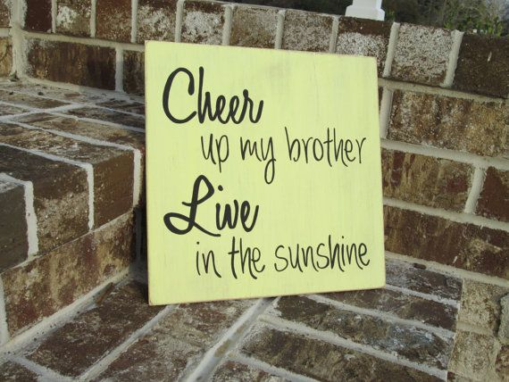 Cheer up my brother, Live in the sunshine - Painted Wood Sign art ...