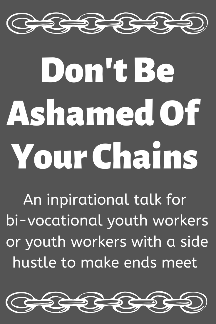 Don T Be Ashamed Of Your Chains Youth Worker Bible Lessons Steps Of Faith