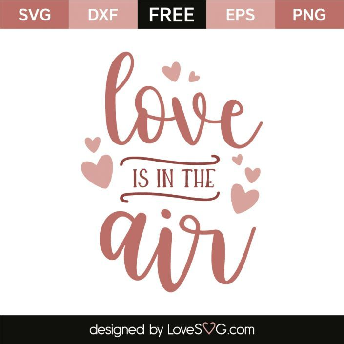 Download Love is in the air | Svg, Free stencils, Plotter freebie