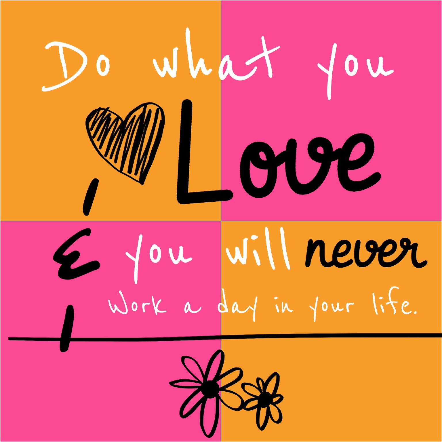 """MidWeekBooster """"Do what you love, you will never work a"""