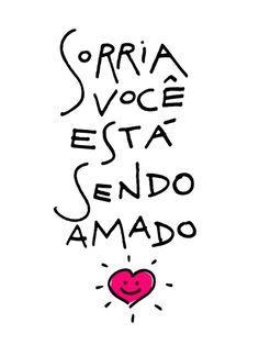 Sorria Você Está Sendo Amado Nice To Share Frases Love E Quotes