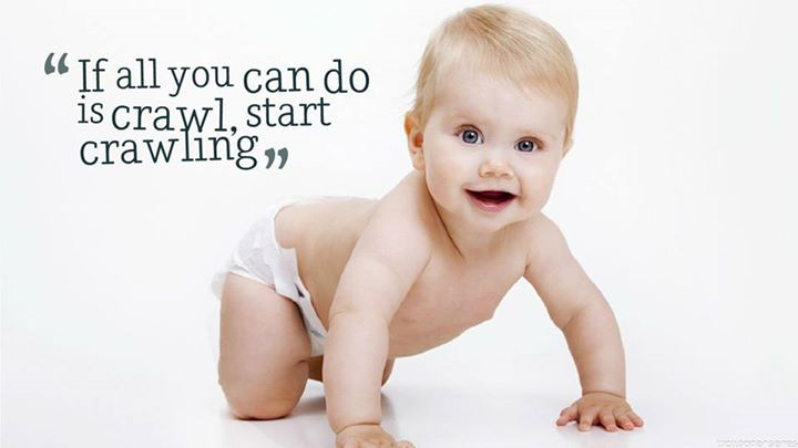 If all you can do is crawl. Start Crawling  www.4kidsandbabies.com  #quotes