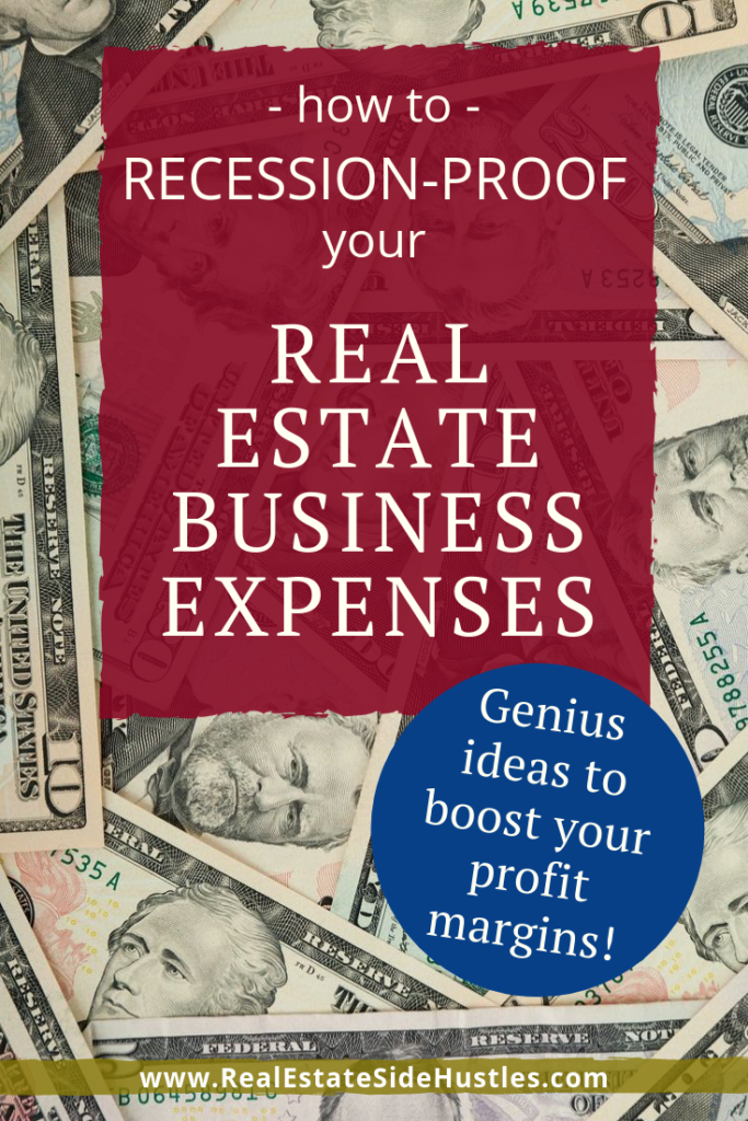 How To Recession Proof Your Real Estate Business Expenses Real