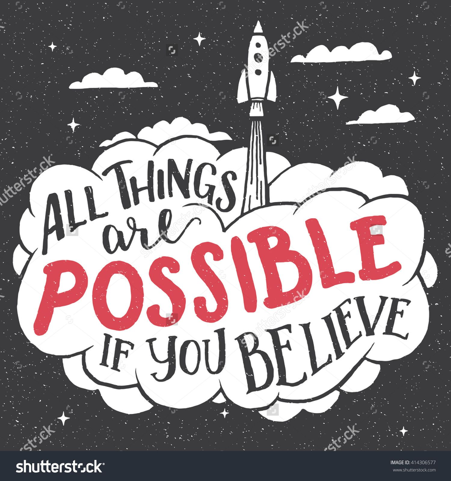 All Things Are Possible If You Believe. Inspirational Hand ...