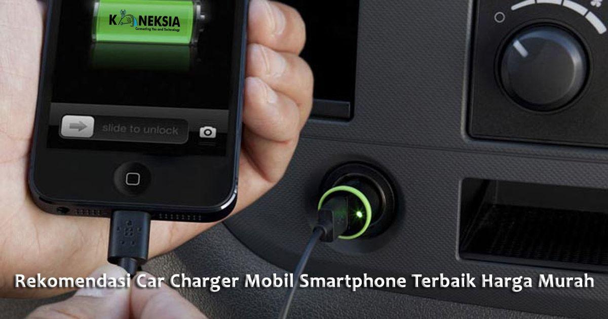 Rekomendasi Merk Car Charger Mobil Smartphone Terbaik Yang Paling