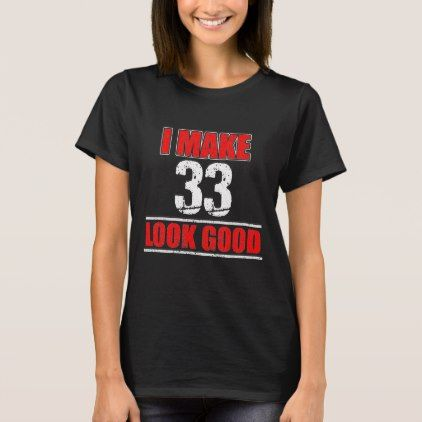 33 Years Old Birthday Gift Great Costume T Shirt