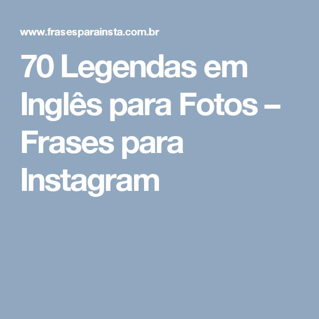 70 Legendas Em Inglês Para Fotos Frases Para Instagram Inglês