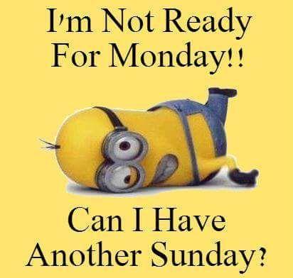 Sunday Night Minions Funny Minions Minions Quotes