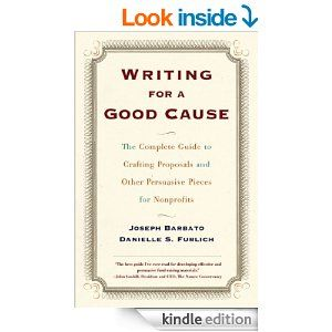 writing for a good cause the complete guide to crafting proposals and other persuasive pieces for nonprofits