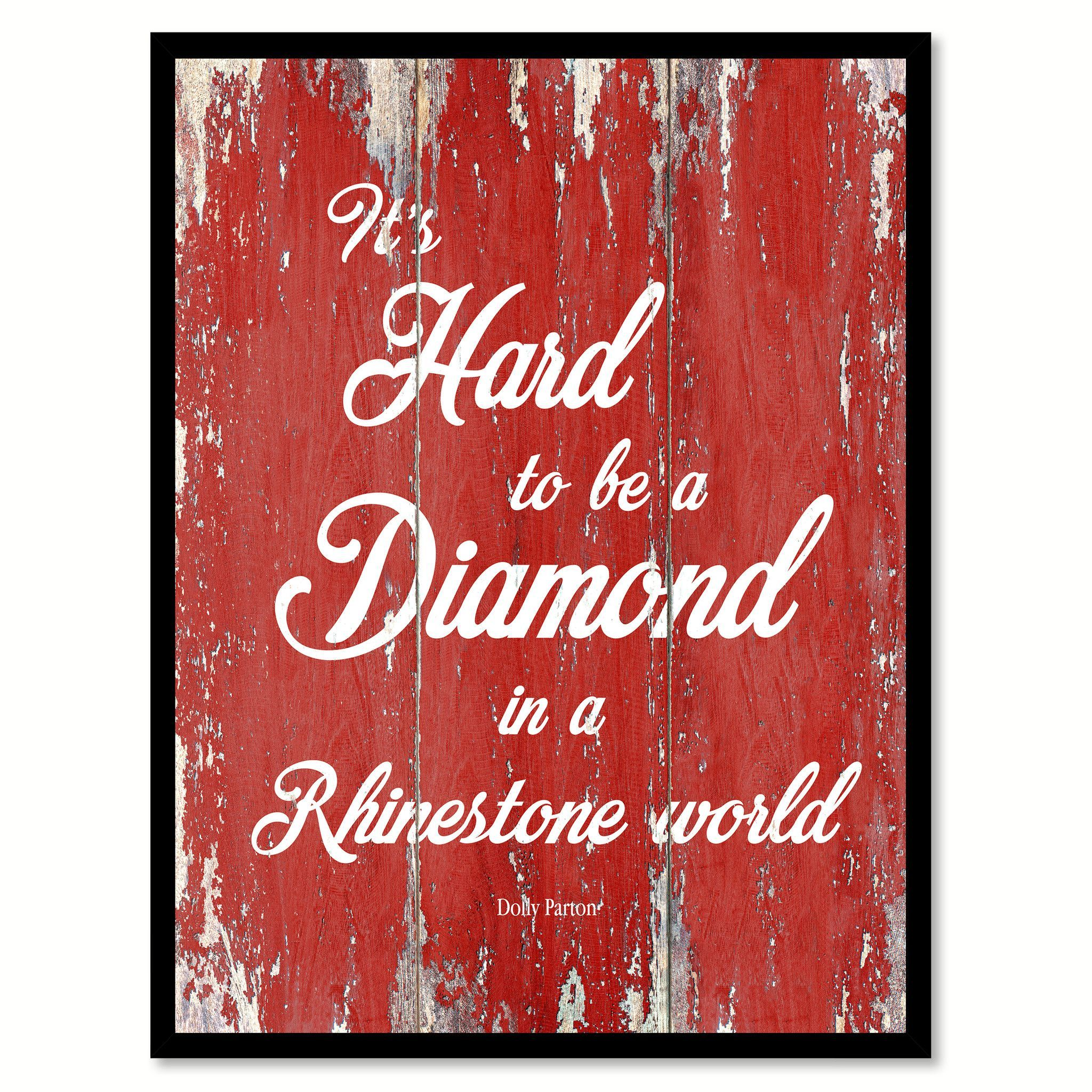 It S Hard To Be A Diamond Dolly Parton Quote Saying Gift Ideas