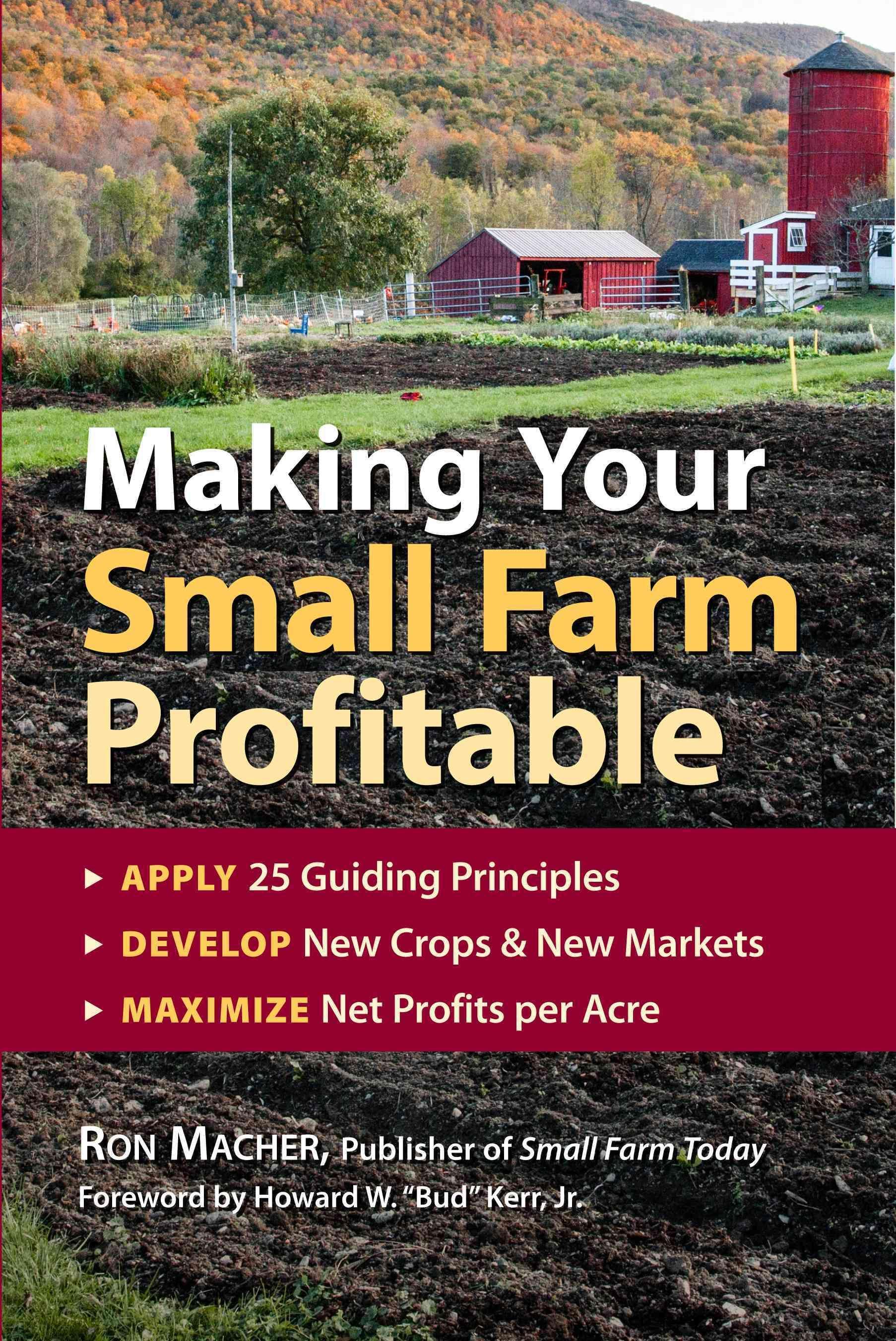 Making Your Small Farm Profitable Apply 25 Guiding Principles Develop New Crops New Markets Maximize Net Profi Paperback Small Farm Farm Business Farm Is backyard farming profitable