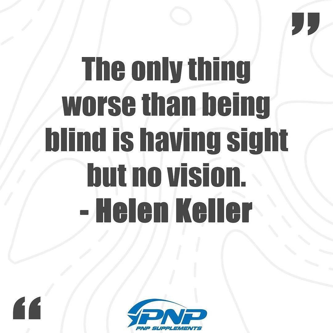 """The only thing worse than being blind is having sight but no vision."" - Helen Keller  __________   ..."