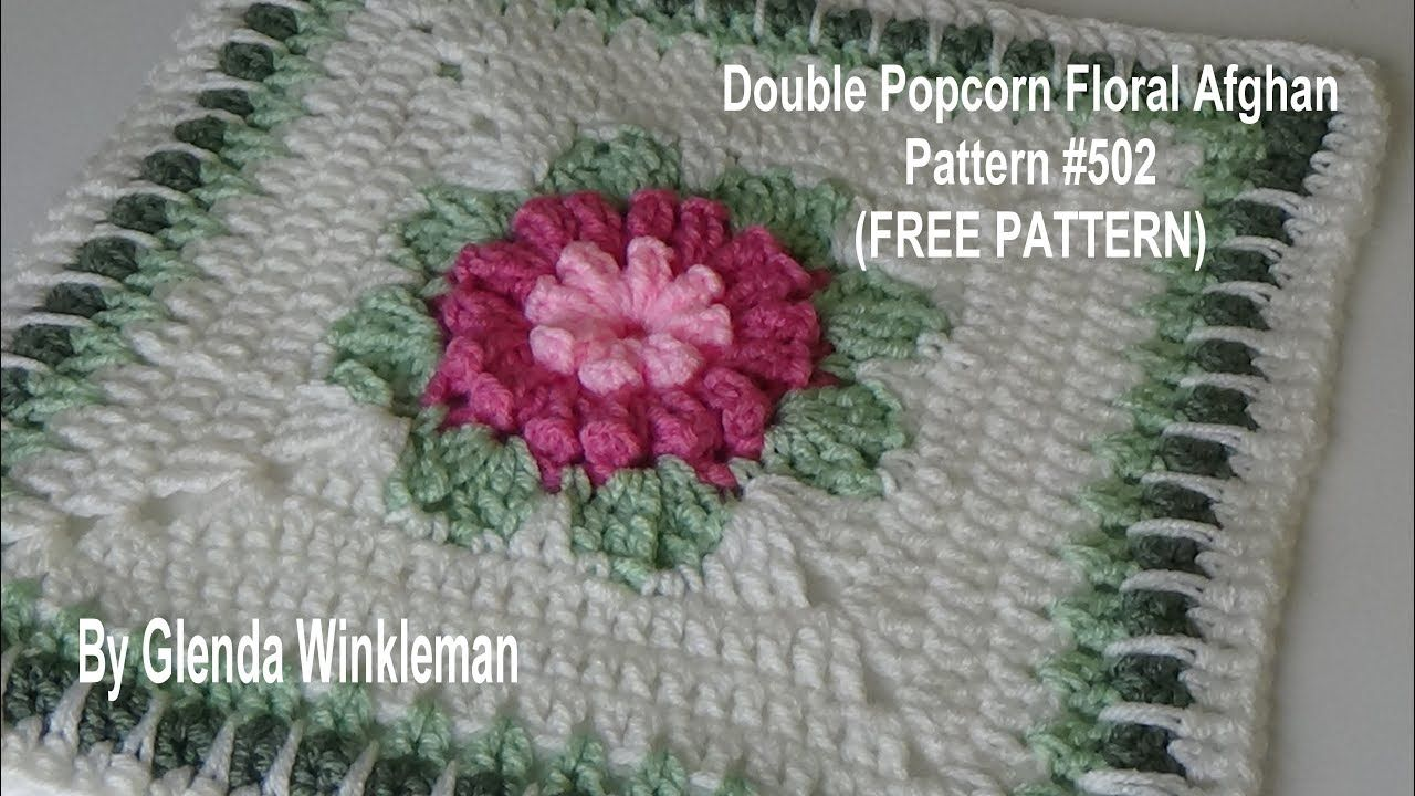 For Free Double Popcorn Floral Afghan Pattern Go To Www