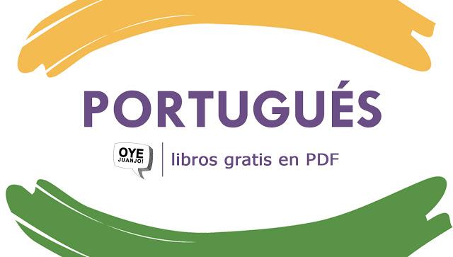 10 Libros Pdf Para Aprender Portugués Gratis Oye Juanjo Portugues Aprender Libros Para Aprender Idiomas Aprender